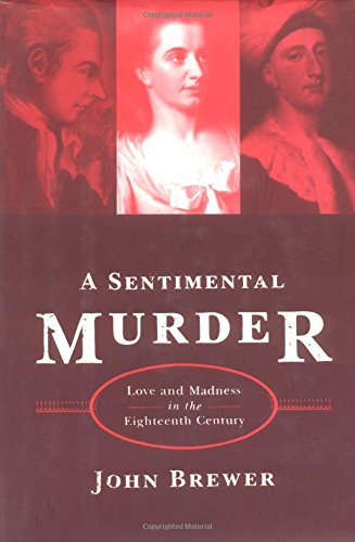 9780374261030: A Sentimental Murder: Love and Madness in the Eighteenth Century