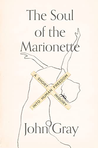 9780374261184: The Soul of the Marionette: A Short Inquiry Into Human Freedom