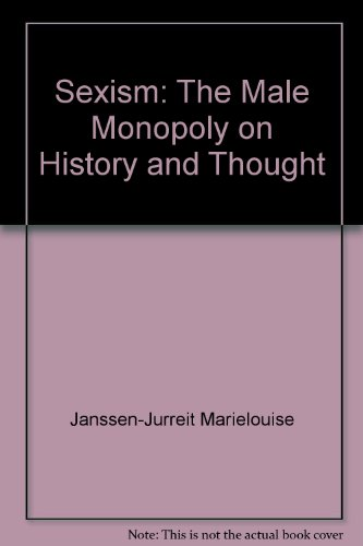 9780374261672: Sexism: The male monopoly on history and thought