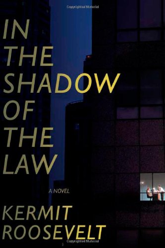 IN THE SHADOW OF THE LAW (SIGNED): Roosevelt, Kermit