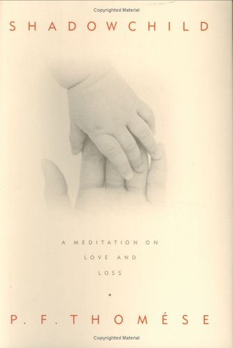 9780374261917: Shadowchild: A Meditation on Love and Loss