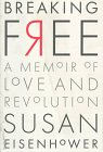Breaking Free: A Memoir of Love and Revolution: Eisenhower, Susan