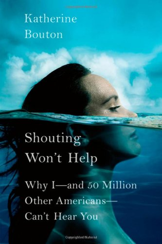 9780374263041: Shouting Won't Help: Why I--and 50 Million Other Americans--Can't Hear You