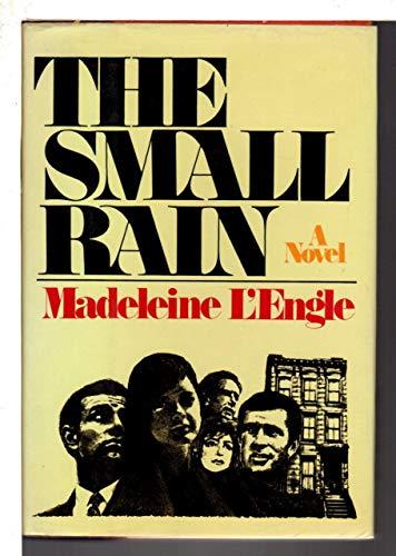 The Small Rain : A Novel: Madeleine L'Engle