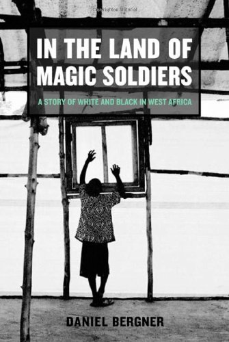 9780374266530: In the Land of Magic Soldiers: A Story of White and Black in West Africa