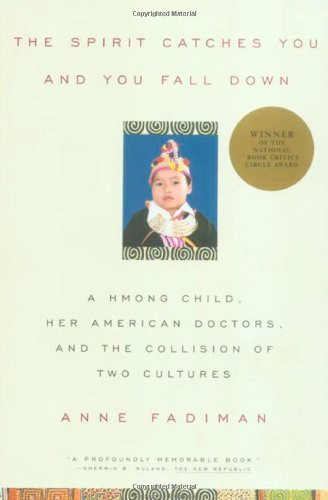 9780374267810: The Spirit Catches You and You Fall Down: A Hmong Child, Her American Doctors, and the Collision of Two Cultures