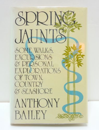 9780374267995: Spring Jaunts: Some Walks, Excursions and Personal Explorations of Town, Country and Seashore
