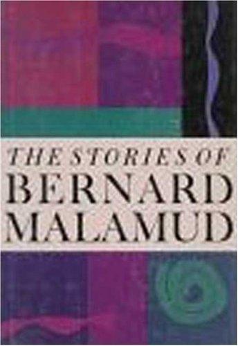 The Stories of Bernard Malamud: Malamud, Bernard