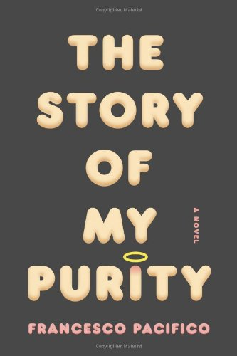 9780374270445: The Story of My Purity: A Novel