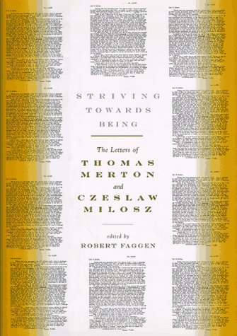9780374271008: Striving Towards Being: The Letters of Thomas Merton and Czeslaw Milosz