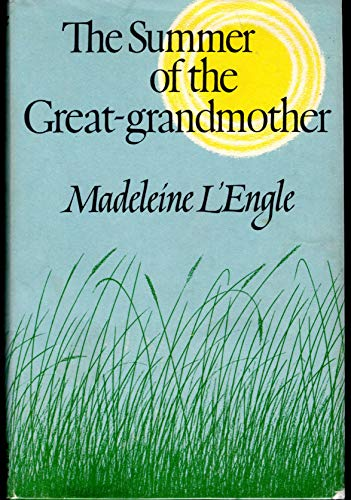 Summer of the Great-Grandmother: L'Engle, Madeleine