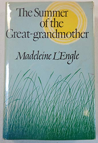 The Summer of the Great-Grandmother (Inscribed): L'Engle, Madeleine