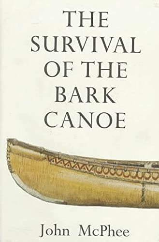 9780374272074: The Survival of the Bark Canoe
