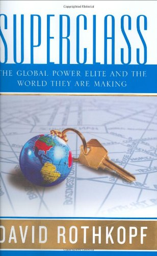 9780374272104: Superclass: The Global Power Elite and the World They Are Making