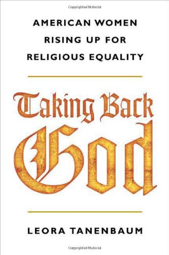 9780374272357: Taking Back God: American Women Rising Up for Religious Equality