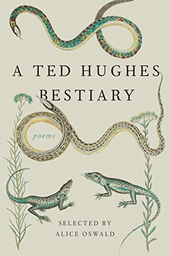 A Ted Hughes Bestiary: Poems: Hughes, Ted; Oswald,