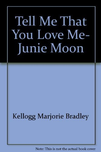 9780374272807: Tell Me That You Love Me, Junie Moon