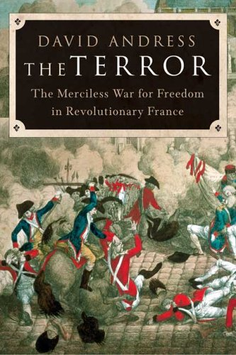 The Terror. The Merciless War for Freedom in Revolutionary France.