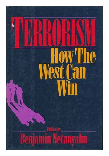 Terrorism: How the West Can Win: Netanyahu, Benjamin {Editor}