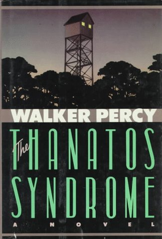 The Thanatos Syndrome.: Walker Percy.