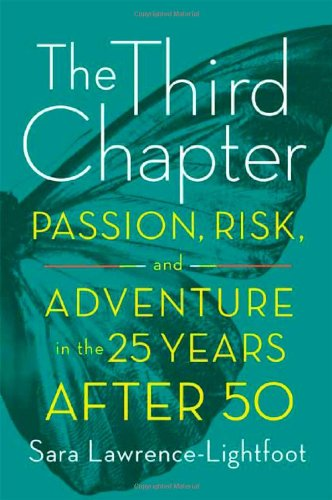 9780374275495: The Third Chapter: Passion, Risk, and Adventure in the 25 Years After 50