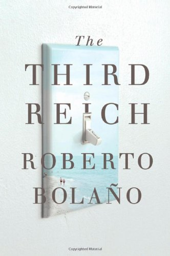 The Third Reich: Bolaño, Roberto