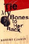 9780374277598: Tie My Bones to Her Back