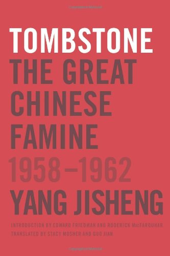 9780374277932: Tombstone: The Great Chinese Famine, 1958-1962