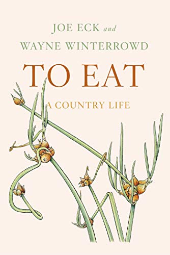 To Eat: A Country Life (Hardcover): Joe Eck