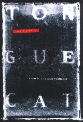 Tonguecat: A Novel: Verhelst, Peter