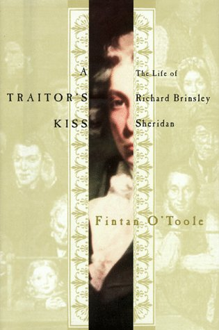 9780374279318: A Traitor's Kiss: The Life of Richard Brinsley Sheridan, 1751-1816