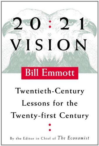 9780374279653: 20:21 Vision: Twentieth-Century Lessons for the Twenty-first Century