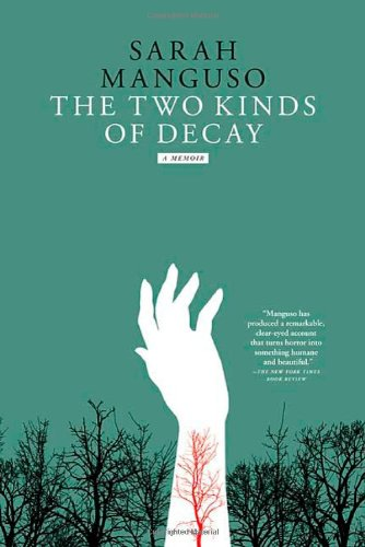9780374280123: The Two Kinds of Decay: A Memoir