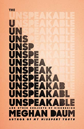 9780374280444: The Unspeakable: And Other Subjects of Discussion