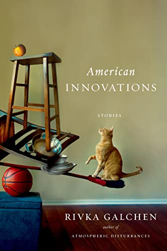 American Innovations: Stories (Signed First Edition): Galchen, Rivka