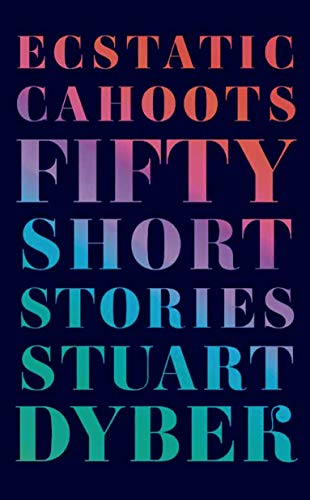 9780374280505: Ecstatic Cahoots: Fifty Short Stories