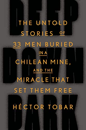 9780374280604: Deep Down Dark: The Untold Stories of 33 Men Buried in a Chilean Mine, and the Miracle That Set Them Free