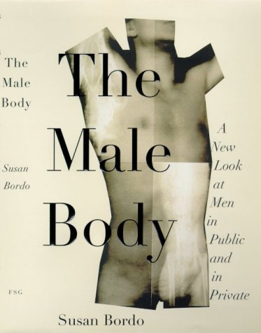 9780374280659: The Male Body: A New Look at Men in Public and Private