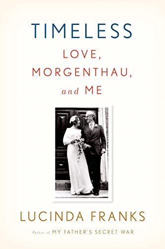 9780374280802: Timeless: Love, Morgenthau, and Me
