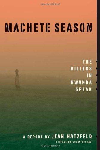 9780374280826: Machete Season: The Killers in Rwanda Speak