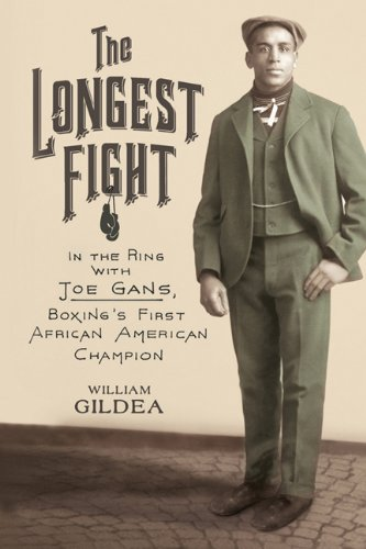 9780374280970: The Longest Fight: In the Ring with Joe Gans, Boxing's First African American Champion
