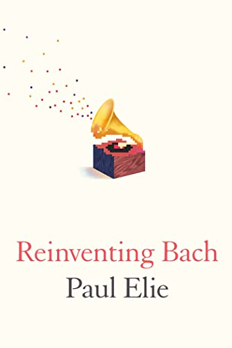 9780374281076: Reinventing Bach