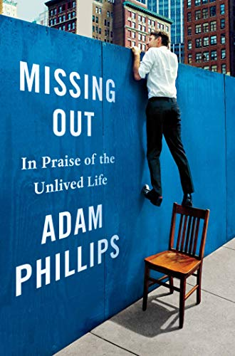 9780374281113: Missing Out: In Praise of the Unlived Life