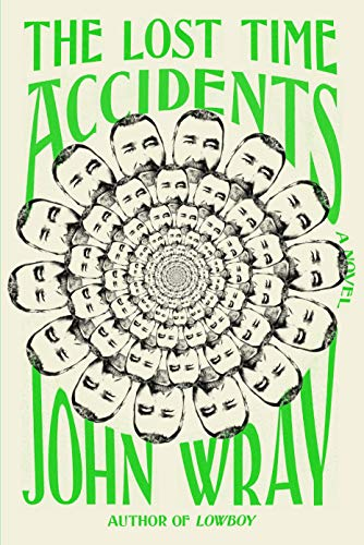 The Lost Time Accidents: A Novel: Wray, John