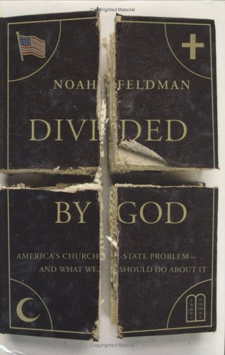 9780374281311: Divided by God: America's Church-State Problem-And What We Should Do about It