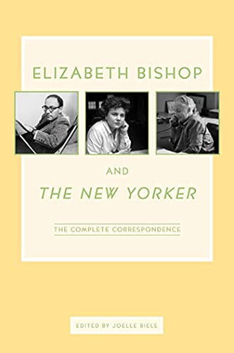 9780374281380: Elizabeth Bishop and the New Yorker: The Complete Correspondence