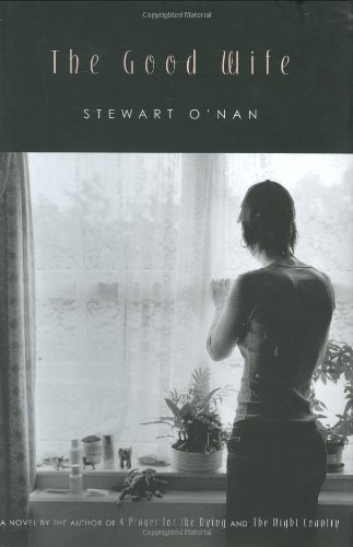 The Good Wife: A Novel (0374281394) by O'Nan, Stewart