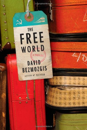 The Free World (Signed First Edition): David Bezmozgis