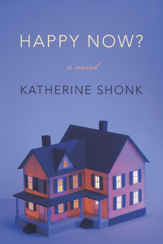 9780374281434: Happy Now?: A Novel