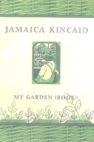 MY GARDEN (BOOK):.: Kincaid, Jamaica.